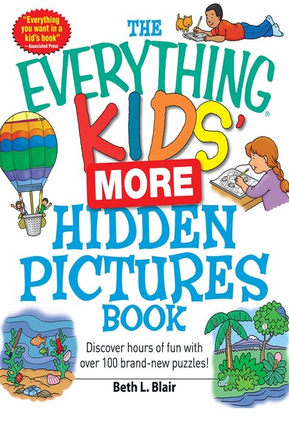 The Everything Kids' More Hidden Pictures Book : Discover hours of fun with over 100 brand-new puzzles!