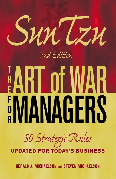 Sun Tzu - The Art of War for Managers : 50 Strategic Rules Updated for Today's Business