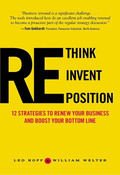 Rethink, Reinvent, Reposition : 12 Strategies to Make Over Your Business