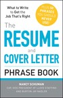The Resume and Cover Letter Phrase Book : What to Write to Get the Job That's Right