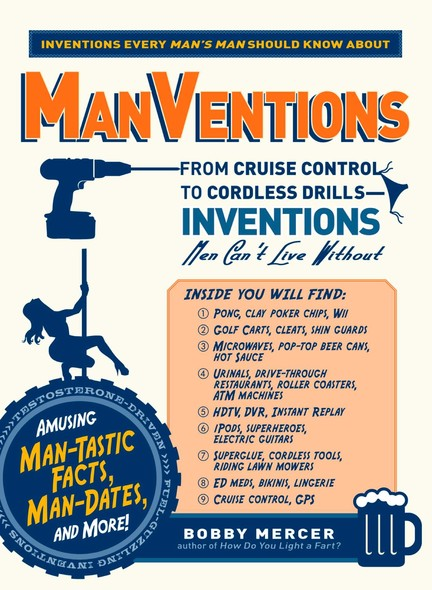 ManVentions : From Cruise Control to Cordless Drills - Inventions Men Can't Live Without