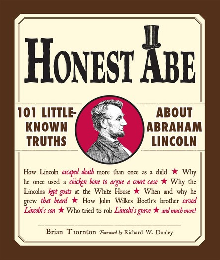 Honest Abe : 101 Little-Known Truths about Abraham Lincoln