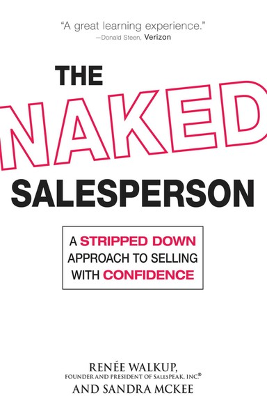 The Naked Salesperson : A Stripped Down Approach to Selling with Confidence