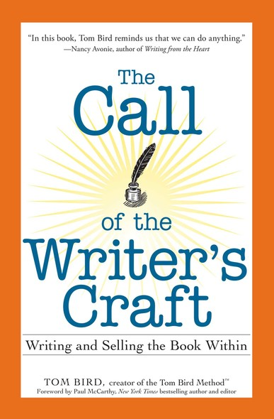 The Call of the Writer's Craft : Writing and Selling the Book Within