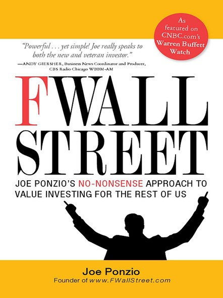 F Wall Street : Joe Ponzio's No-Nonsense Approach to Value Investing For the Rest of Us
