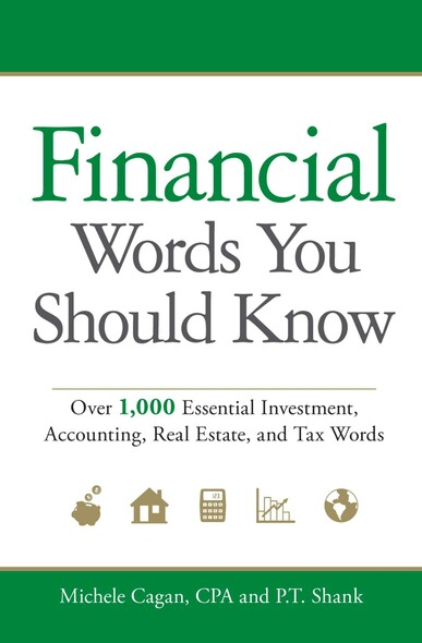Financial Words You Should Know : Over 1,000 Essential Investment, Accounting, Real Estate, and Tax Words