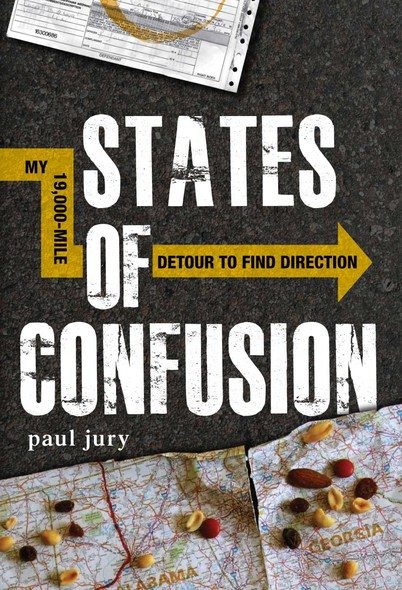 States of Confusion : My 19,000-Mile Detour to Find Direction