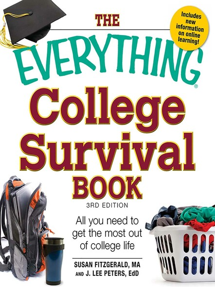 The Everything College Survival Book : All you need to get the most out of college life