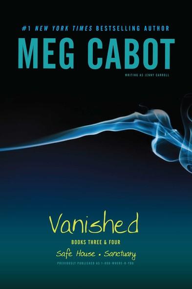 Vanished Books Three & Four : Safe House; Sanctuary