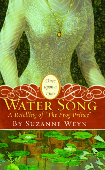 "Water Song : A Retelling of ""The Frog Prince"""