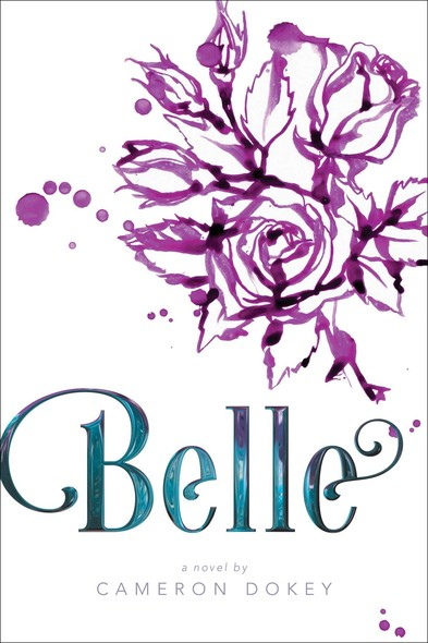 "Belle : A Retelling of ""Beauty and the Beast"""