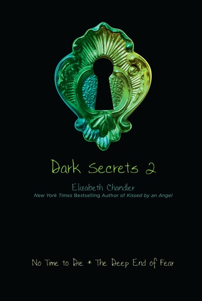 Dark Secrets 2 : No Time to Die; The Deep End of Fear