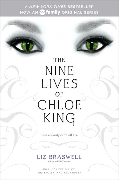 The Nine Lives of Chloe King : The Fallen; The Stolen; The Chosen