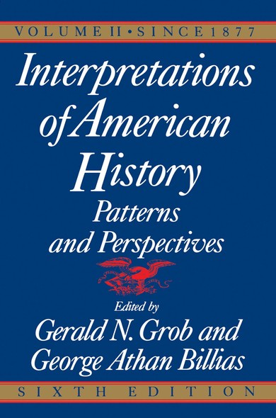 Interpretations of American History, 6th Ed, Vol. : Since 1877