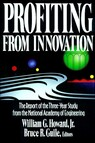 Profiting from Innovation : The Report of the Three-Year Study from the National Academy of Engineering