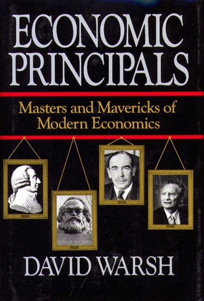 Economic Principles : The Masters and Mavericks of Modern Economics