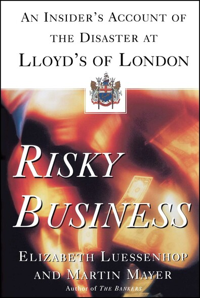 Risky Business : An Insider's Account of the Disaster at Lloyd's of London