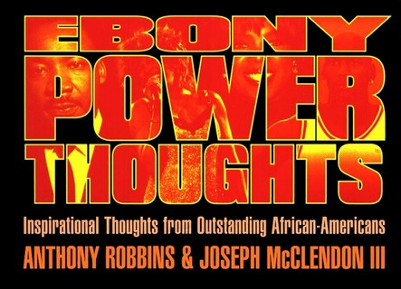 Ebony Power Thoughts :  Inspiration Thoughts from Oustanding African Americans