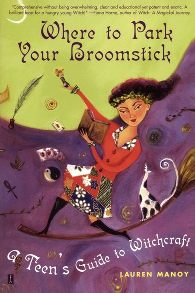 Where to Park Your Broomstick : A Teen's Guide to Witchcraft