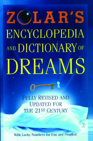 Zolar's Encyclopedia and Dictionary of Dreams : Fully Revised and Updated for the 21st Century