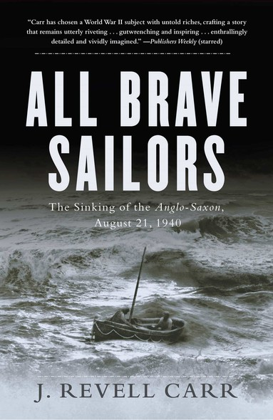 All Brave Sailors : The Sinking of the Anglo-Saxon, August 21, 1940