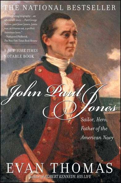 John Paul Jones : Sailor, Hero, Father of the American Navy