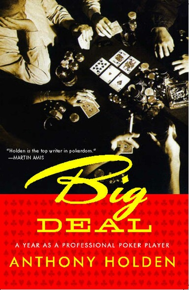 Big Deal : A Year as a Professional Poker Player