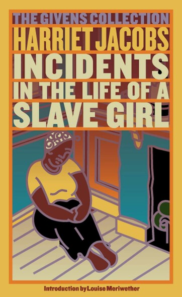 Incidents in the Life of a Slave Girl : The Givens Collection