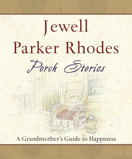 Porch Stories : A Grandmother's Guide to Happiness