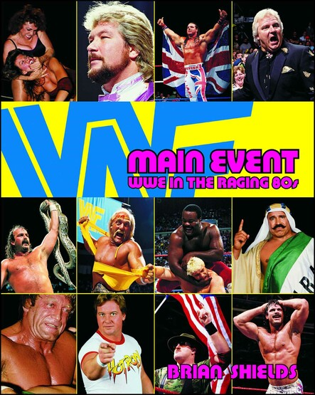 Main Event : WWE in the Raging 80s