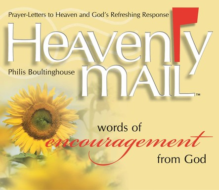Heavenly Mail/Words/Encouragment : Prayers Letters to Heaven and God's Refreshing Response