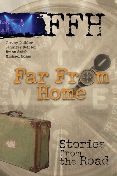 Far From Home : Stories From the Road