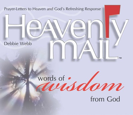 Heavenly Mail/Words of Wisdom : Prayers Letters to Heaven and God's Refreshing Response