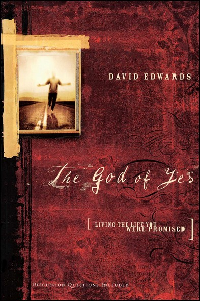 The God of Yes : Living the Life You Were Promised