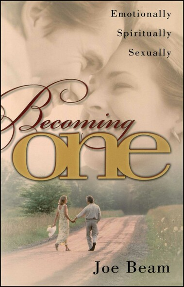 Becoming One : Emotionally, Physically, Spiritually