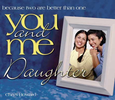 You and Me, Daughter : Because Two Are Better Than One