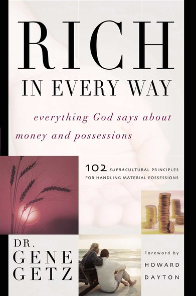 Rich in Every Way : Everything God says about money and posessions