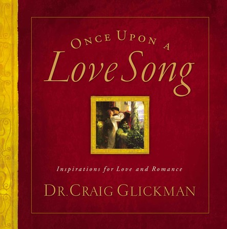 Once Upon a Love Song : Inspirations for love and romance