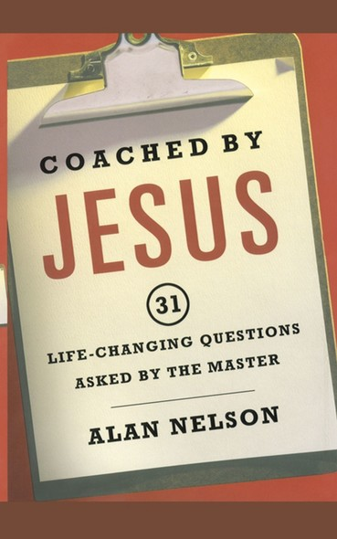 Coached by Jesus : 31 Lifechanging Questions Asked by the Master