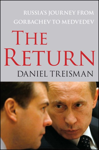 The Return : Russia's Journey from Gorbachev to Medvedev