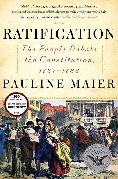 Ratification : The People Debate the Constitution, 1787-1788