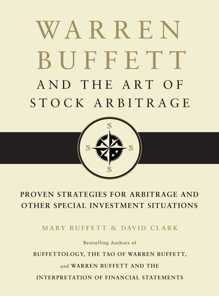 Warren Buffett and the Art of Stock Arbitrage : Proven Strategies for Arbitrage and Other Special Investment Situations