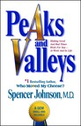 Peaks and Valleys : Making Good And Bad Times Work For You--At Work An
