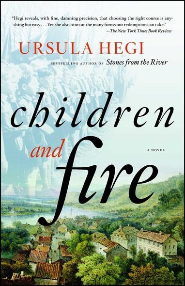 Children and Fire : A Novel