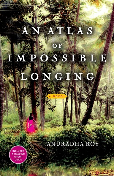 An Atlas of Impossible Longing : A Novel