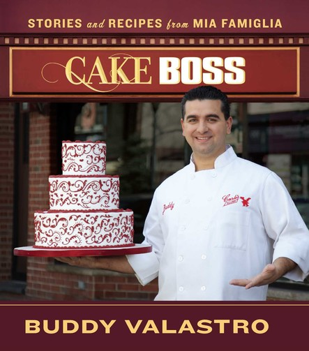 Cake Boss : Stories and Recipes from Mia Famiglia