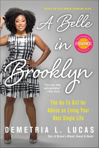A Belle in Brooklyn : The Go-to Girl for Advice on Living Your Best Single Life