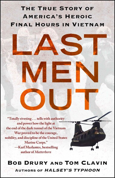 Last Men Out : The True Story of America's Heroic Final Hours in Vietnam