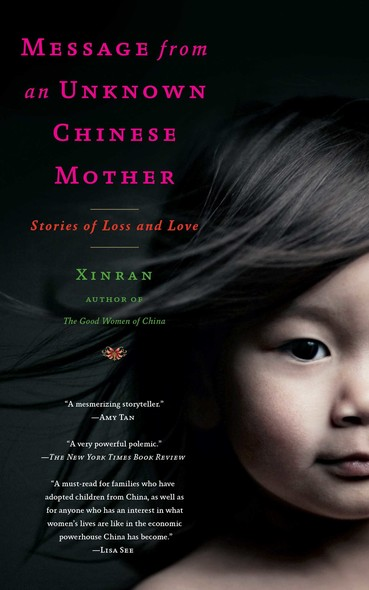 Message from an Unknown Chinese Mother : Stories of Loss and Love