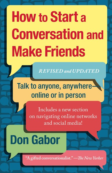 How To Start A Conversation And Make Friends : Revised And Updated
